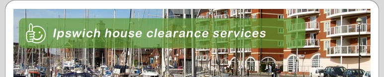 House Clearance Ipswich