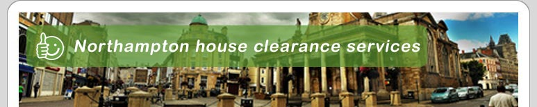 House Clearance Northampton